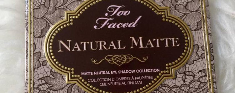 Review de la paleta Natural Matte de Too Faced (vídeo)